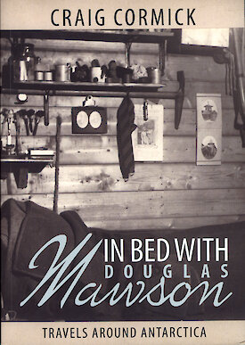 Craig Cormick's book 'In Bed with Douglas Mawson' shows an old photo of Douglas Mawson's bedroom in Antarctica